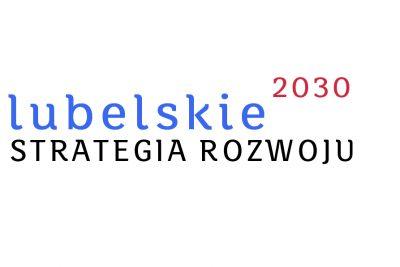 Miniaturka artykułu Strategia Rozwoju Województwa Lubelskiego do 2030.